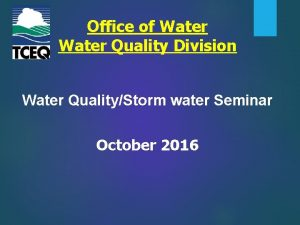 Office of Water Quality Division Water QualityStorm water