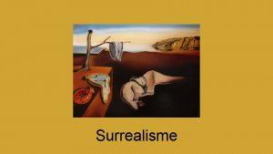 Surrealisme Wat gebeurt er in deze afbeelding Waaraan