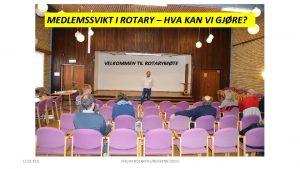 MEDLEMSSVIKT I ROTARY HVA KAN VI GJRE VELKOMMEN