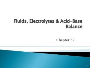 Fluids Electrolytes AcidBase Balance Chapter 52 1 Body