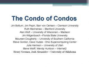 The Condo of Condos Jim Bottum Jim Pepin