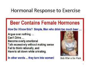 Hormonal Response to Exercise 1 The Endocrine System