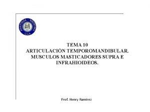 TEMA 10 ARTICULACIN TEMPOROMANDIBULAR MUSCULOS MASTICADORES SUPRA E