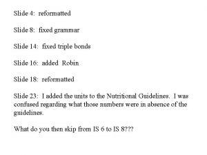 Slide 4 reformatted Slide 8 fixed grammar Slide