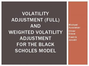 VOLATILITY ADJUSTMENT FULL AND WEIGHTED VOLATILITY ADJUSTMENT FOR