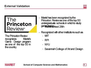 External Validation The Princeton Review recognizes Marists Game