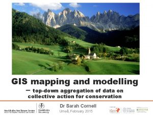 GIS mapping and modelling topdown aggregation of data