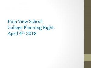 Pine View School College Planning Night April 4