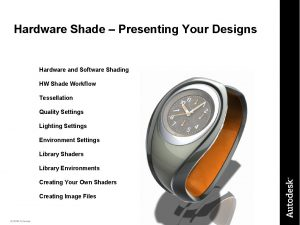Hardware Shade Presenting Your Designs Hardware and Software