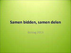 Samen bidden samen delen Biddag 2013 Bidden voor