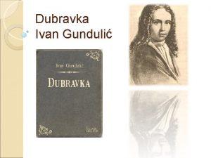 Dubravka Ivan Gunduli KVIZ SRETNO Kojem knjievnom rodu