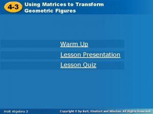 Using Matrices toto Transform Using Matrices Transform 4