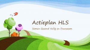 Actieplan HLS Samen Gezond Veilig en Duurzaam Bestuur