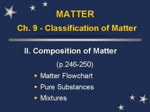 MATTER Ch 9 Classification of Matter II Composition