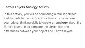 Earths Layers Analogy Activity In this activity you