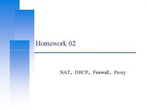 Homework 02 NATDHCPFirewallProxy Computer Center CS NCTU Basic