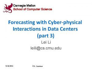 Carnegie Mellon School of Computer Science Forecasting with