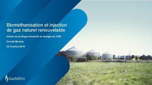 Biomthanisation et injection de gaz naturel renouvelable Atelier