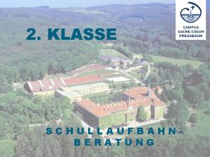 2 KLASSE SCHULLAUFBAHNBERATUNG Schulzweige am GYMNASIUM SACR COEUR