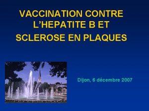 VACCINATION CONTRE LHEPATITE B ET SCLEROSE EN PLAQUES