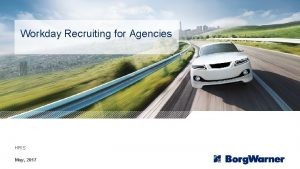 Workday Recruiting for Agencies HRIS May 2017 Recruiting