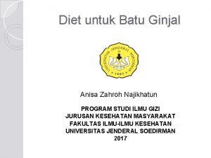 Diet untuk Batu Ginjal Anisa Zahroh Najikhatun PROGRAM