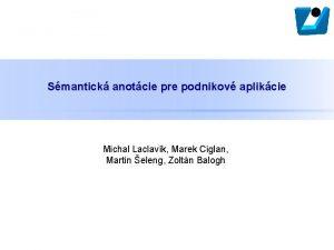 Smantick anotcie pre podnikov aplikcie Michal Laclavk Marek