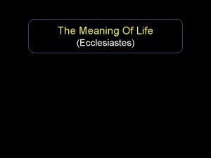 The Meaning Of Life Ecclesiastes The most perplexing
