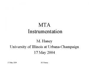 MTA Instrumentation M Haney University of Illinois at