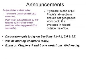 Announcements To join clicker to class today Turn