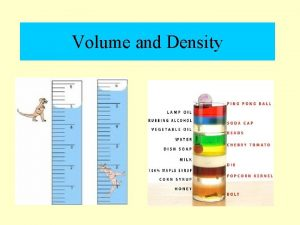 Volume and Density Volume Capacity Volume is the