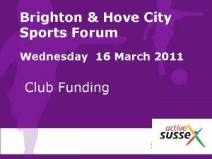 Brighton Hove City Sports Forum Wednesday 16 March