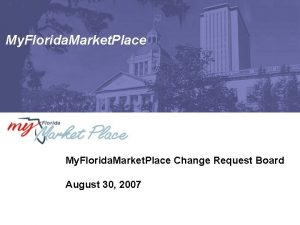 My Florida Market Place Change Request Board August