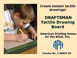 Create instant tactile drawings DRAFTSMAN Tactile Drawing Board