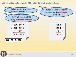 Use expanded and compact addition to add two