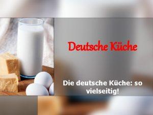 Deutsche Kche Die deutsche Kche so vielseitig n