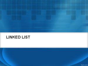 LINKED LIST Double Linked List Double artinya field