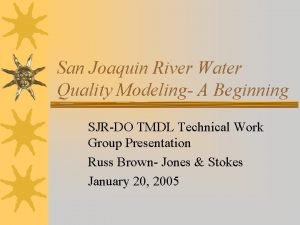 San Joaquin River Water Quality Modeling A Beginning