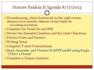 Honors Paideia B Agenda 8172015 Housekeeping place homework