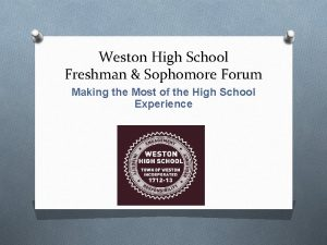 Weston High School Freshman Sophomore Forum Making the