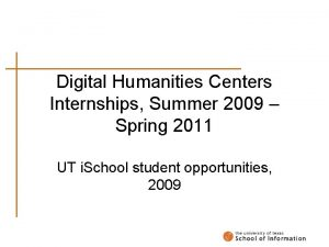 Digital Humanities Centers Internships Summer 2009 Spring 2011