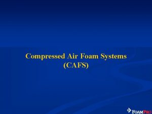 Compressed Air Foam Systems CAFS Compressed Air Foam