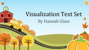 Visualization Text Set By Hannah Glass Topic Visualization