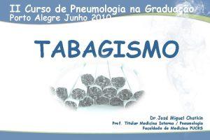 II Curso de Pneumologia na Graduao Porto Alegre