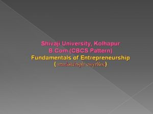 Shivaji University Kolhapur B Com CBCS Pattern Fundamentals