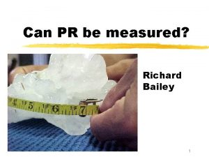 Can PR be measured Richard Bailey 1 Sixty