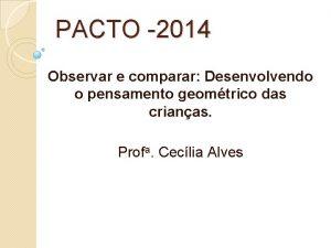 PACTO 2014 Observar e comparar Desenvolvendo o pensamento