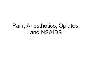 Pain Anesthetics Opiates and NSAIDS Pain Definition unpleasant