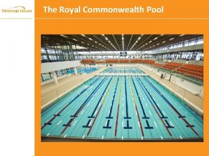 The Royal Commonwealth Pool Introduction The Royal Commonwealth
