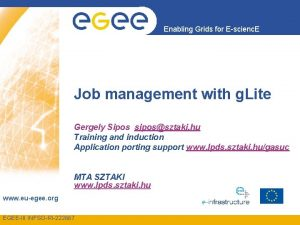 Enabling Grids for Escienc E Job management with